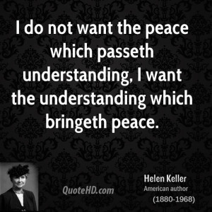 File Name : helen-keller-author-quote-i-do-not-want-the-peace-which ...