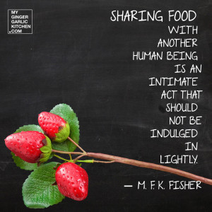 Sharing Food With Another Human Being Is An Intimate Act That Should ...