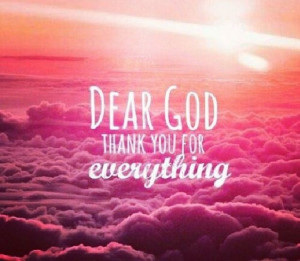 Thanks God for everything