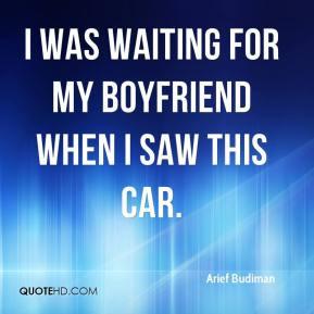 Arief Budiman - I was waiting for my boyfriend when I saw this car.