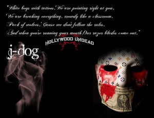Go Back > Gallery For > J Dog Hollywood Undead Quotes
