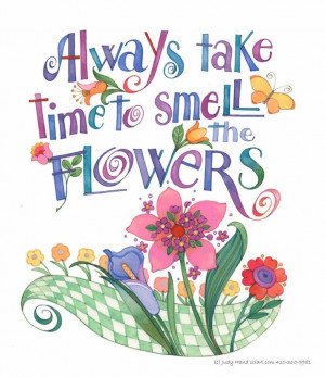 smell the flowers #quotes #provenwinners