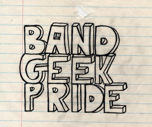 Band Geek Love Quotes Band geek pride by