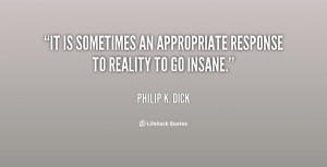 go insane philip k dick at lifehack quotesphilip k dick at http quotes ...