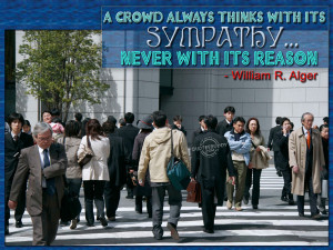 """... Sympathy Never With Its Reason """" - William R. Alger ~ Sympathy Quote"""