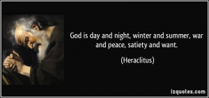 quote-god-is-day-and-night-winter-and-summer-war-and-peace-satiety-and ...