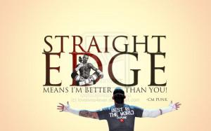 Cm Punk Straight Edge Quotes http://www.deviantart.com/morelikethis ...