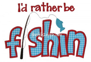 Id Rather Be Fishing Quotes