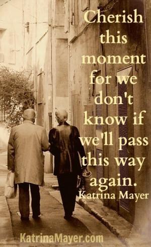 Cherish this moment quote via www.KatrinaMayer.com Quotes 3, Quotes ...