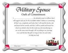 MILITARY SPOUSE OATH OF COMMITMENT I do solemnly swear that I will ...