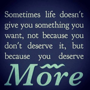 What you deserve!