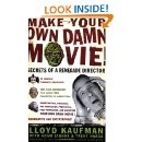 Make Your Own Damn Movie!: Secrets of a Renegade Director Paperback ...