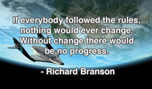 Cause A Change Richard Branson Quote
