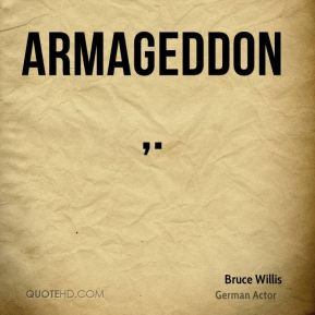 Bruce Willis - Armageddon.