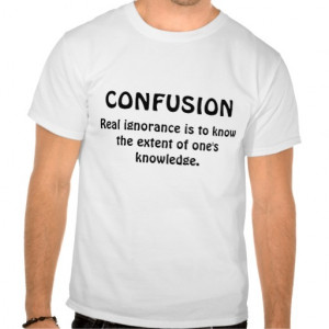 Confucius Quote Satire T Shirts