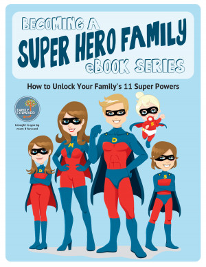 Super Hero Mom Becoming a super hero family