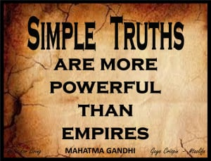 Simple truths are more powerful than empires.