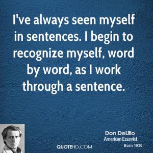 ve always seen myself in sentences I begin to recognize myself word