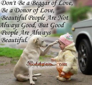 ... People Are Not Always Good, But Good People Are Always Beautiful