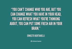 quote-Ernesto-Bertarelli-you-cant-change-who-you-are-but-150537.png