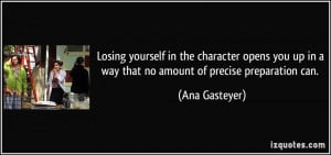 Losing yourself in the character opens you up in a way that no amount ...