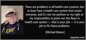 problems in all health-care systems, but at least have a health-care ...