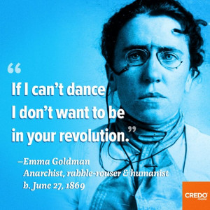 Emma Goldman - tireless organizer for the rights of working people and ...