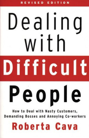 Dealing with Difficult People: How to Deal with Nasty Customers ...