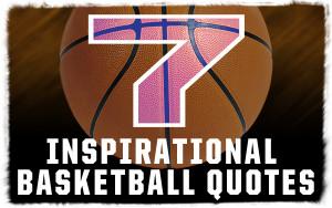 Motivational Basketball Team Quotes Inspirational basketball