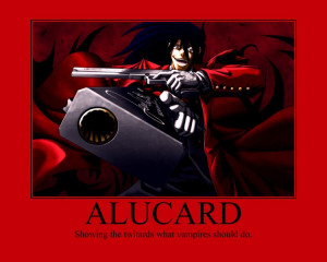 Alucard Motivational Twilight Motivation Trunkslover