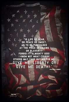 Give me liberty or give me death!