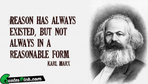 Reason Has Always Existed by karl-marx Picture Quotes