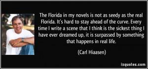 More Carl Hiaasen Quotes