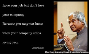 ... May Not Know When You Company Stop Loving You – Dr. APJ Abdul Kalam