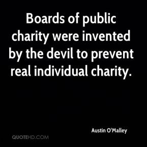 Austin O'Malley - Boards of public charity were invented by the devil ...