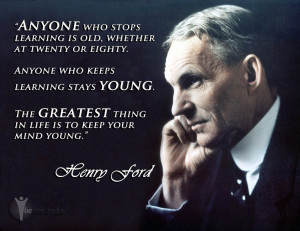 Keep The Mind Young – Henry Ford Quote