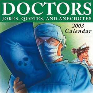 Doctors Jokes, Quotes, and Anecdotes 2003 Block Calendar