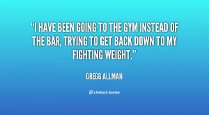 quote-Gregg-Allman-i-have-been-going-to-the-gym-59441.png