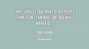 quote-Avril-Lavigne-why-should-i-care-what-other-people-63607.png