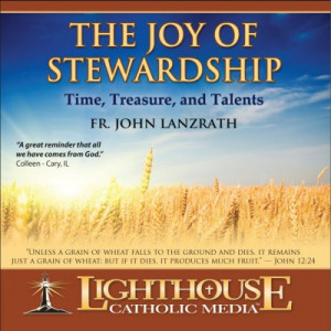 The Joy of Stewardship Catholic CD or Catholic MP3 by Fr. John ...