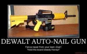 Dewalt auto-nail gun.