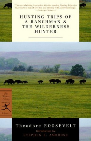 """... Trips of a Ranchman & The Wilderness Hunter"""" as Want to Read"""