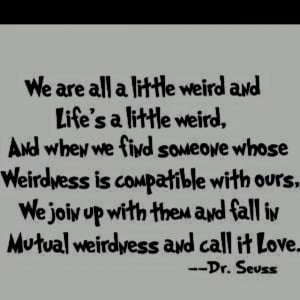 Love is Being Weird Together