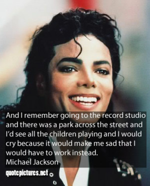 Michael Jackson Quotes - And I remember going to the record studio and ...