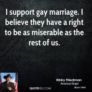 Kinky Friedman Marriage Quotes