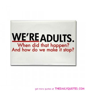 We're Adults | The Daily Quotes