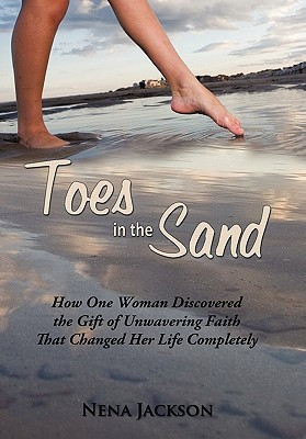 Toes in the Sand: How One Woman Discovered the Gift of Unwavering ...