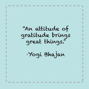 An attitude of gratitude brings great things.