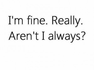 Fine. Really.