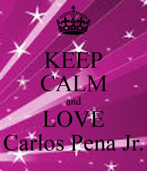 Keep Calm and Love Carlos Pena